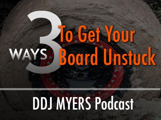3 Ways To Get Your Board Unstuck in 2018