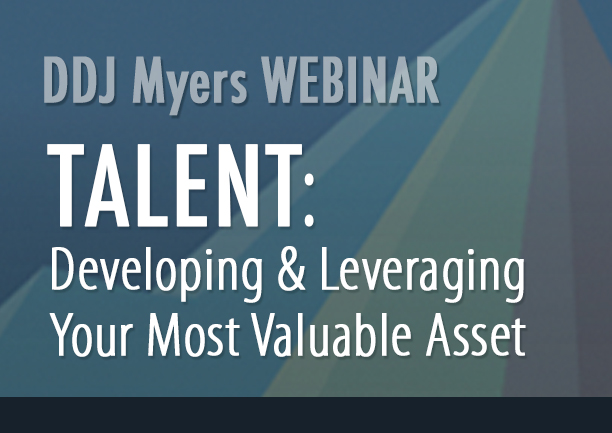 Talent: Developing & Leveraging Your Most Valuable Asset