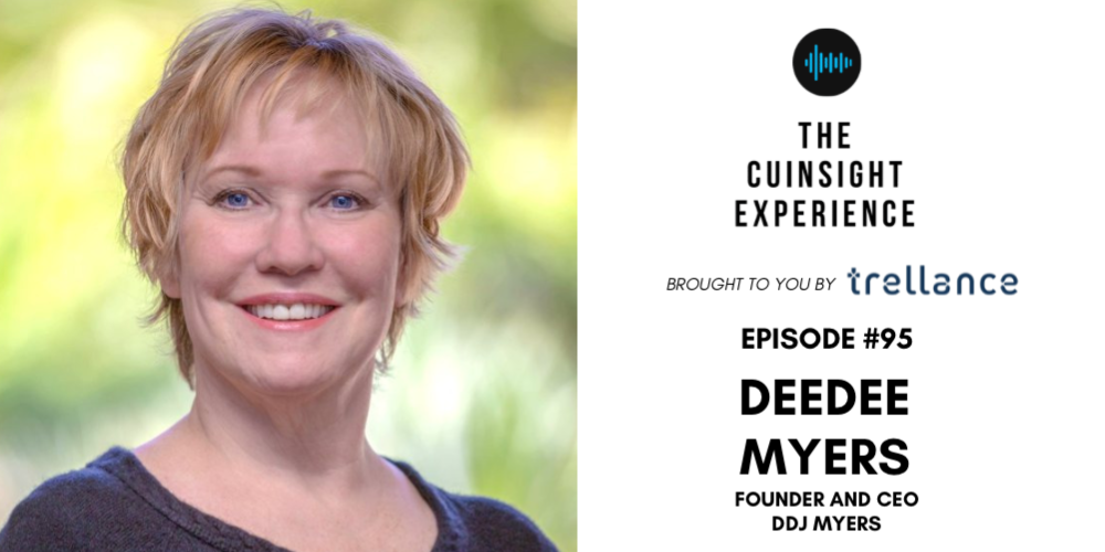 The CUInsight Experience podcast: Deedee Myers – Why not?