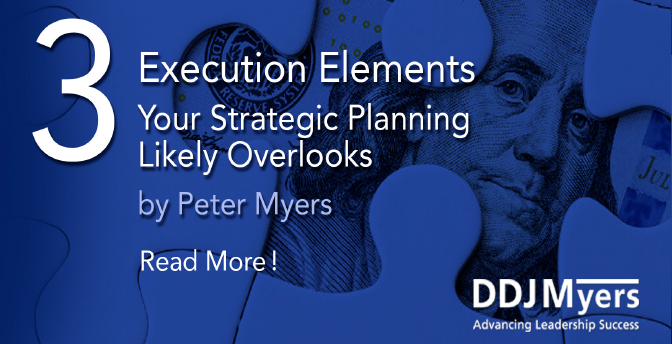 Three Execution Elements Your Strategic Planning Likely Overlooks